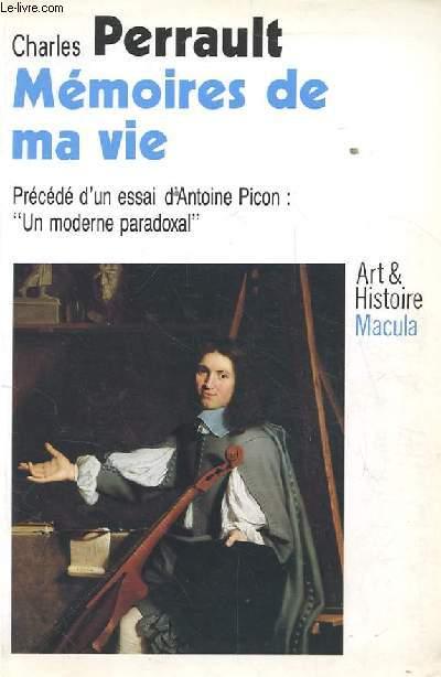 MEMOIRES DE MA VIE PRECEDE D'UN ESSAI D'ANTOINE PICON: UN MODERNE PARADOXAL