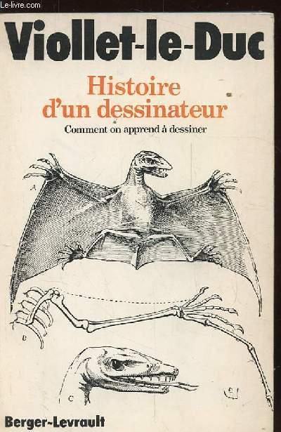 HISTOIRE D'UN DESSINATEUR. COMMENT ON APPREND A DESSINER