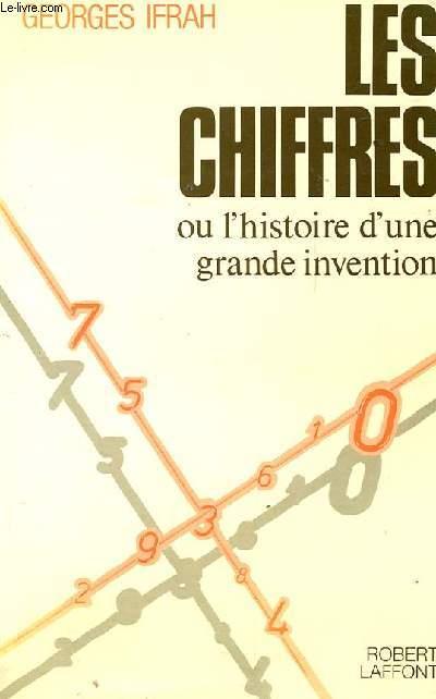 LES CHIFFRES OU L'HISTOIRE D'UNE GRANDE INVENTION
