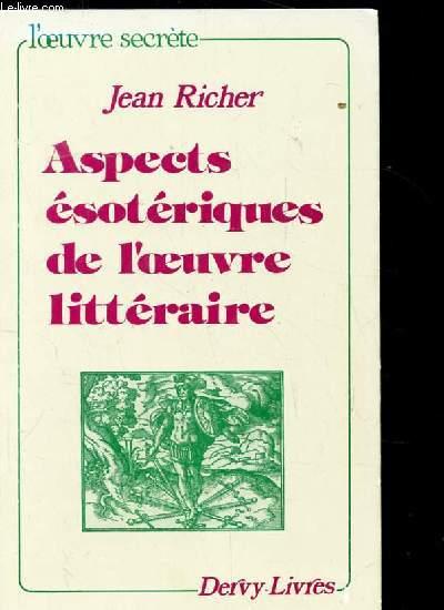 ASPECTS ESOTERIQUES DE L'OEUVRE LITTERAIRE.