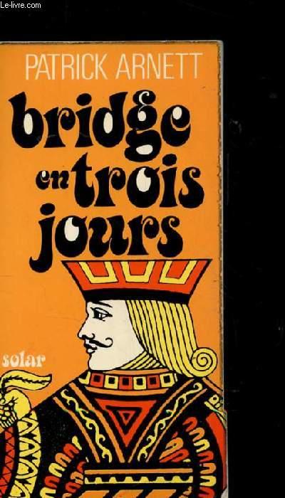 BRIDGE EN TROIS JOURS