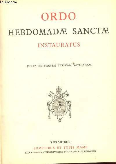 ORDO HEBDOMADAE SANCTAE INSTAURATUS. JUXTA EDITIONEM TYPICAM VATICANAM