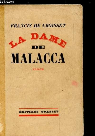 LA DAME DE MALACCA. ROMAN