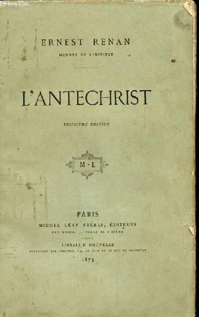 L'ANTECHRIST. 2EME EDITION. LIVRE QUATRIEME