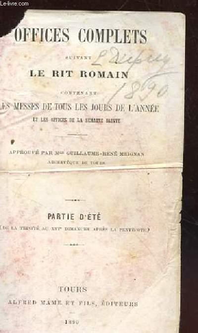 OFFICES COMPLETS SUIVANT LE RIT ROMAIN CONTENANT LES LES MESSES DE TOUS LES JOURS DE L'ANNEE ET LES OFFICES DE LA SEMAINE SAINTE. PARTIE D'ETE.