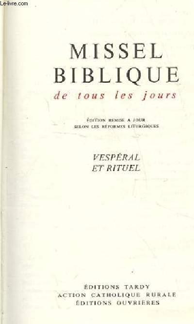 MISSEL BIBLIQUE DE TOUS LES JOURS. EDITION REMISE A JOUR SELON LES REFORMES LITURGIQUES. VESPERAL ET RITUEL. (DE LA TERRE A DIEU)