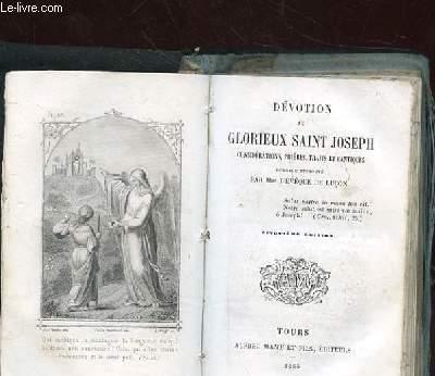 DEVOTION AU GLORIEUX SAINT JOSEPH. CONSIDERATIONS PRIERES TRAITS ET CANTIQUES. OUVRAGE APPROUVE PAR MGR L'EVEQUE DE LUCON.