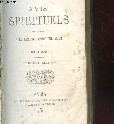 AVIS SPIRITUELS POUR SERVIR A LA SANCTIFICATION DES AMES. TOME 1. 12EME EDITION.