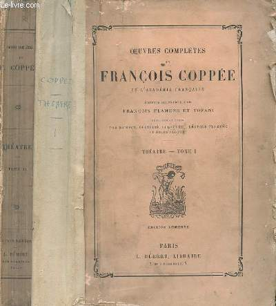 OEUVRES COMPLETES DE FRANCOIS COPPEE.  THEATRE. TOME 1 ET 2