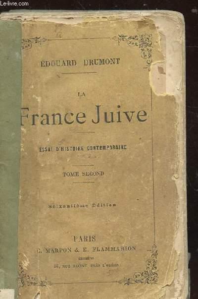 LA FRANCE JUIVE. ESSAI D'HISTOIRE CONTEMPORAINE. TOME 2. 60EME EDITION.