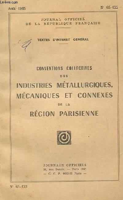 JOURNAL OFFICIEL DE LA REPUBLIQUE FRANCAISE. N° 65-122. CONVENTIONS COLLECTIVES DES INDUSTRIES METALLURGIQUES MECANIQUES ET CONNEXES DE LA REGION PARISIENNE. TEXTES D'INTERET GENERAL.
