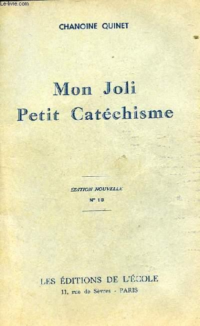 MON JOLI PETIT CATECHISME. PREMIERE INITIATION CHRETIENNE DES PETITS DE 6 A 8 ANS PAR LA METHODE EVANGELIQUE. EDITION NOUVELLE. N°18.