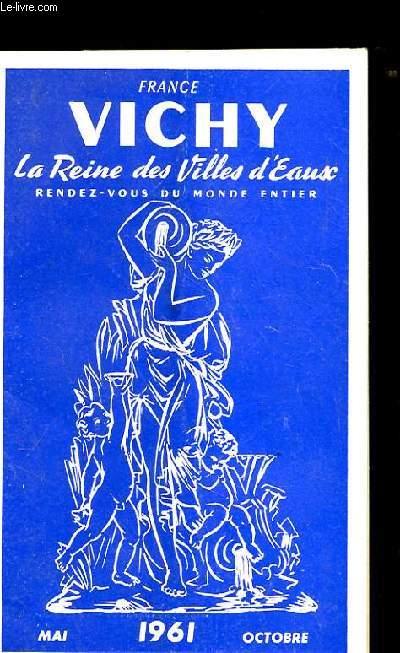 FRANCE. VICHY LA REINE DES VILLES D'EAUX. RENDEZ VOUS DU MONDE ENTIER. MAI- OCT 1961.