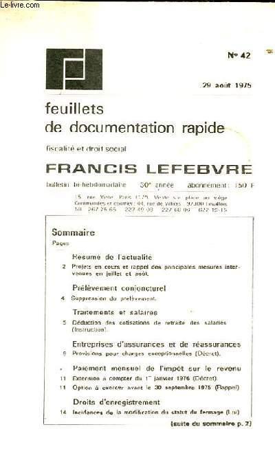 FEUILLETS DE DOCUMENTATION RAPIDE. N°42 DU 29 AOUT 1975. FISCALITE ET DROIT FISCAL. RESUME DE L'ACTUALITE. PRELEVEMENT CONJONCTUREL. TRAITEMENT DES SALAIRES. ENTREPRISES D'ASSURANCES ET DE REASSURANCES. PAIEMENT MENSUEL DE L'IMPOT SUR LE REVENU. DROITS...