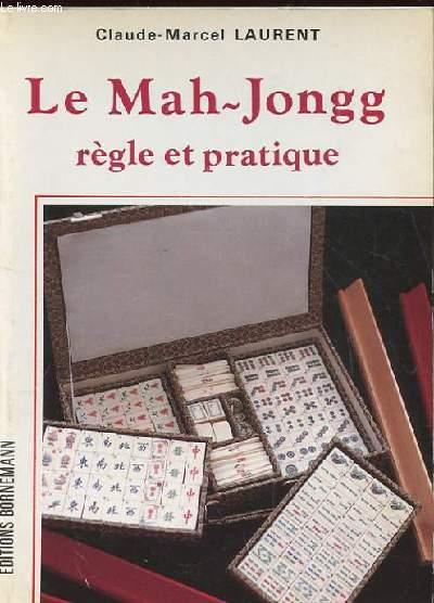LE MAH-JONGG REGLE ET PRATIQUE.