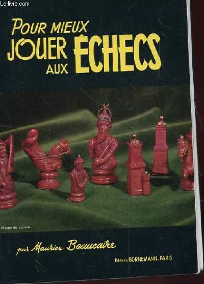 POUR MIEUX JOUER AUX ECHECS. 16EME EDITION.