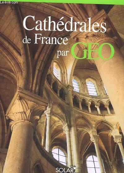 CATHEDRALES DE FRANCE PAR GEO