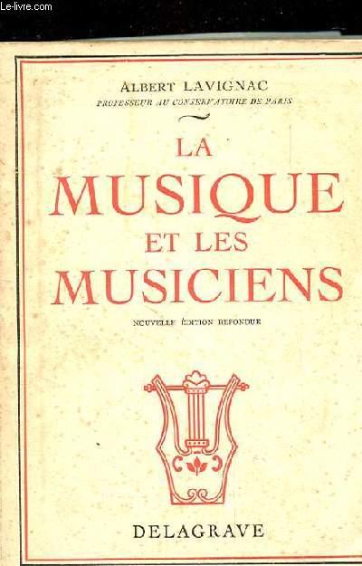 LA MUSIQUE ET LES MUSICIENS. NOUVELLE EDITION ENTIEREMENT REFONDUE