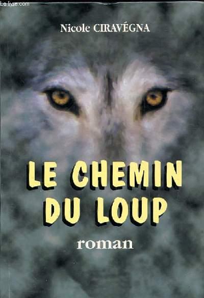 LE CHEMIN DU LOUP. ROMAN