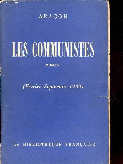 LES COMMUNISTES. ROMAN.  ( FEVRIER-SEPTEMBRE 1939)
