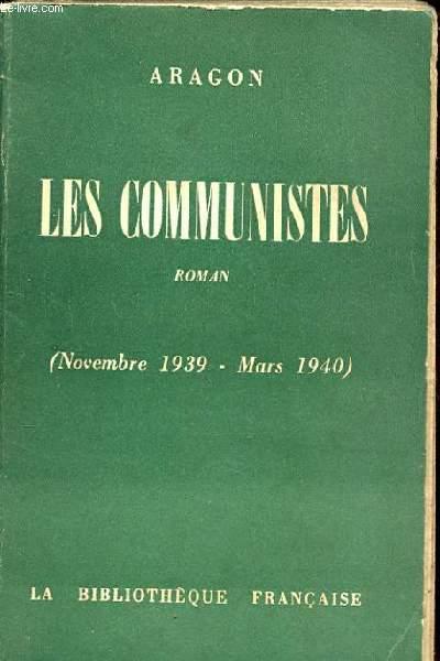 LES COMMUNISTES. ROMAN. ( NOVEMBRE 1939- MARS 1940 )