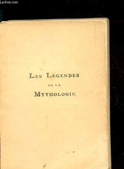 LES LEGENDES DE LA MYTHOLOGIE. GRECQUE ET ROMAINE