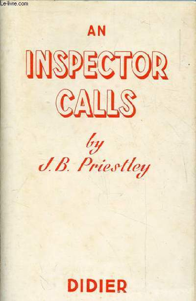 AN INSPECTOR CALLS. A PLAY IN THREE ACTS.