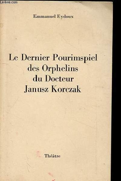 LE DERNIER POURIMSPIEL DES ORPHELINS DU DOCTEUR JANUSZ KORCZAK