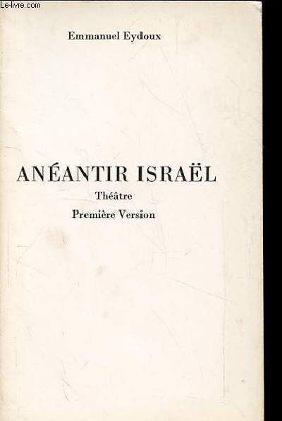 ANEANTIR ISRAEL. THEATRE. PREMIERE VERSION