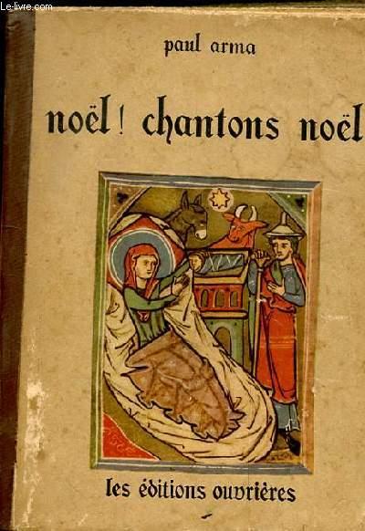 NOEL! CHANTONS NOEL! TROISIEME EDITION