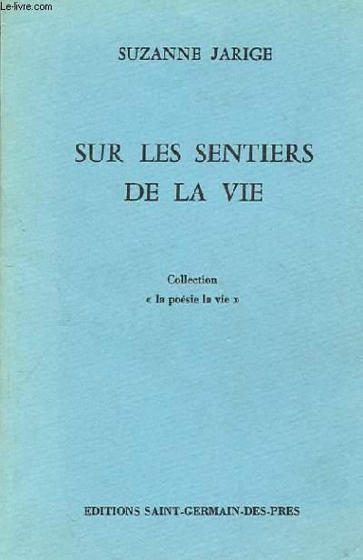 SUR LES SENTIERS DE LA VIE. COLLECTION LA POESIE LA VIE