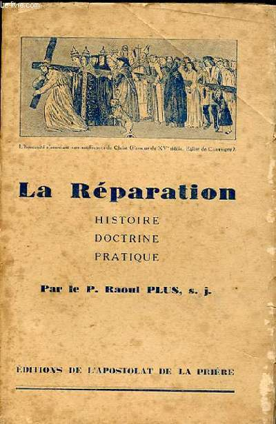 LA REPARATION. HISTOIRE. DOCTRINE. PRATIQUE