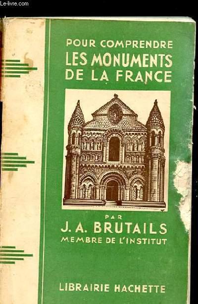 POUR COMPRENDRE LES MONUMENTS DE LA FRANCE