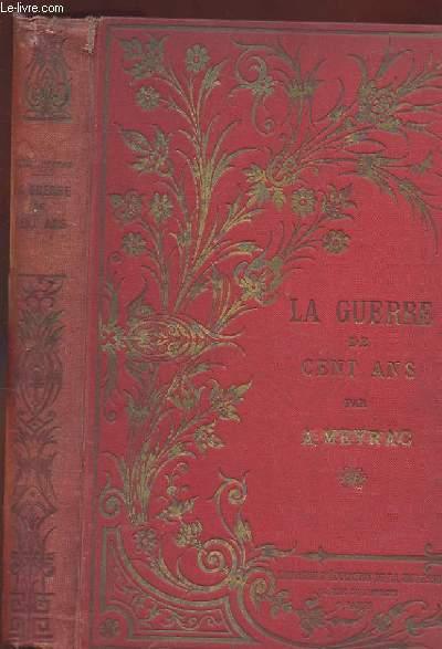HISTOIRE DE LA GUERRE DE CENT ANS (1338-1453)