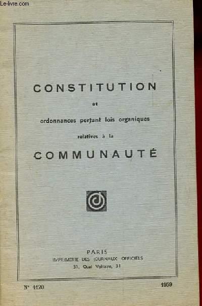 CONSTITUTION ET ORDONNANCES PORTANT LOIS ORGANIQUES RELATIVES A LA COMMUNAUTE. N°1120