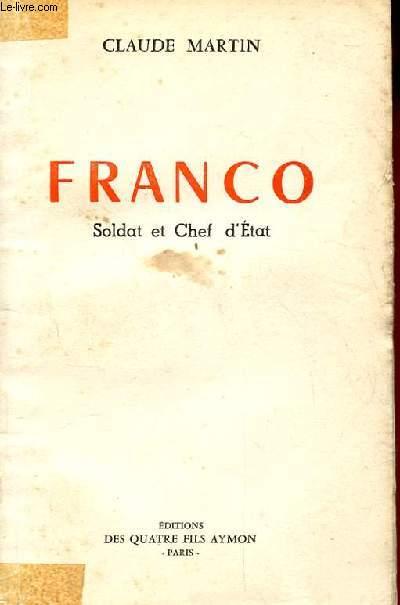FRANCO. SOLDAT ET CHEF D'ETAT