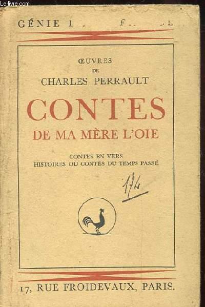 OEUVRES DE CHARLES PERRAULT. CONTES DE MA MERE L'OIE. CONTES EN VERS. HISTOIRES OU CONTES DU TEMPS PASSE
