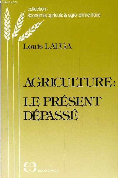 AGRICULTURE: LE PRESENT DEPASSE.