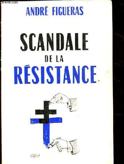SCANDALE DE LA RESISTANCE