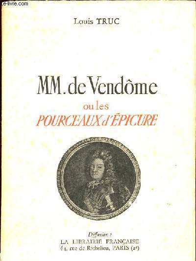 MM. DE VENDOME OU LES POURCEAUX D'EPICURE