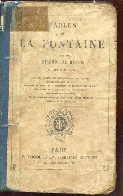FABLES DE LA FONTAINE SUIVIES DE PHILEMON ET BAUCIS. NOUVELLE EDITION.