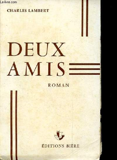 DEUX AMIS. ROMAN