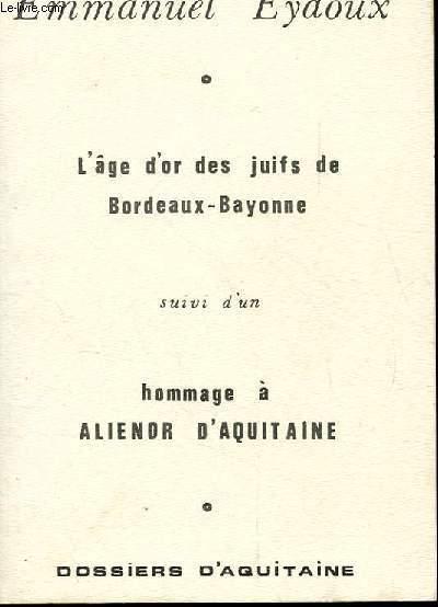L'AGE D'OR DES JUIFS DE BORDEAUX-BAYONNE SUIVI D'UN HOMMAGE A ALIENOR D'AQUITAINE