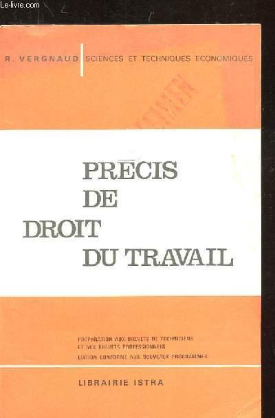 PRECIS DE DROIT DU TRAVAIL. PREPARATION AUX BREVETS DE TECHNICIENS ET AUX BREVETS PROFESSIONNELS.