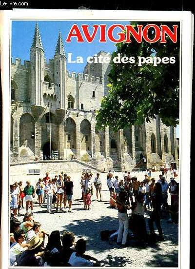 AVIGNON. LA CITE DES PAPES.