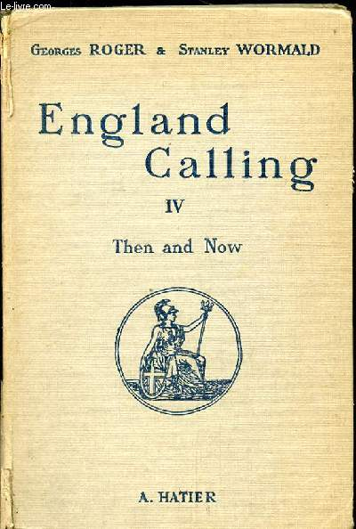 ENGLAND CALLING IV THEN AND NOW. ENSEIGNEMENT SECONDAIRE. (CLASSES DE TROISIEME ET SECONDE). 9EME EDITION