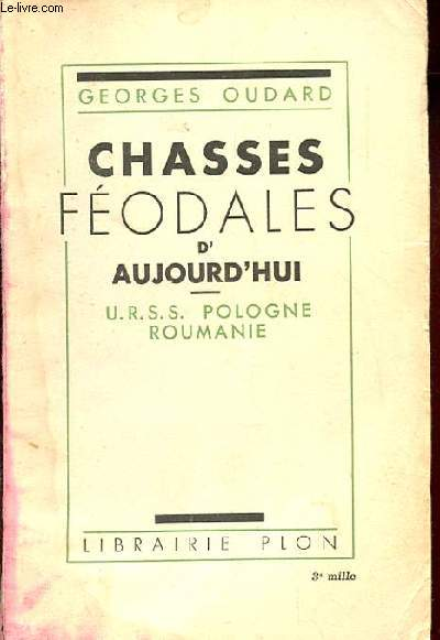 CHASSES FEODALES D'AUJOURD'HUI. U.R.S.S. POLOGNE ROUMANIE