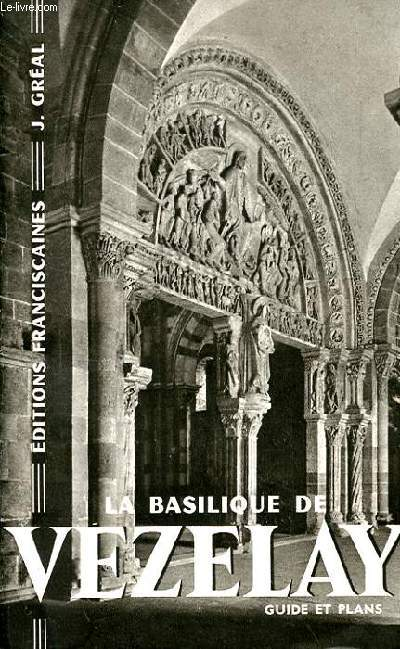 LA BASILIQUE DE VEZELAY. GUIDE ET PLANS