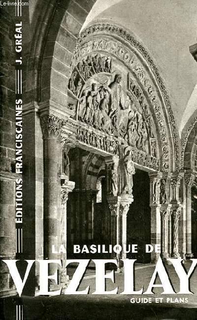LA BASILIQUE DE VEZELAY. GUIDE ET PLANS