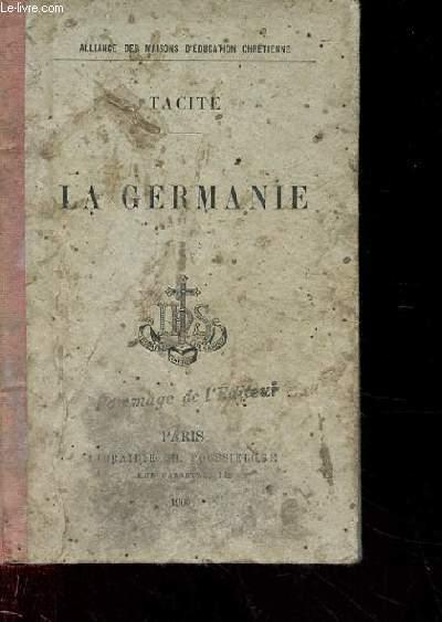 TACITE. LA GERMAINE. TEXTE LATIN AVEC INTRODUCTION, NOTES ET LEXIQUE DES NOMS PROPRES.